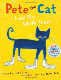 Cover image for Pete the Cat : : I love my white shoes