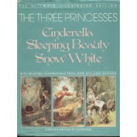 Cover image for The Three princesses : : Cinderella, Sleeping Beauty, and Snow White