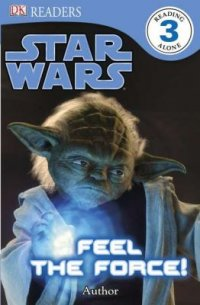 Cover image for Star Wars, feel the force!