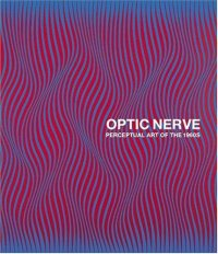 Cover image for Optic nerve : : perceptual art of the 1960s