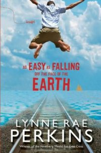 Cover image for As easy as falling off the face of the earth