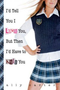 Cover image for I'd tell you I love you, but then I'd have to kill you