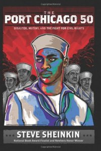 Cover image for The Port Chicago 50 : : disaster, mutiny, and the fight for civil rights