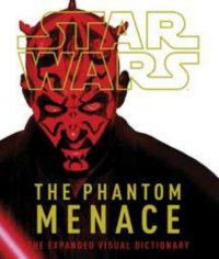 Cover image for Star wars, the phantom menace : : the expanded visual dictionary