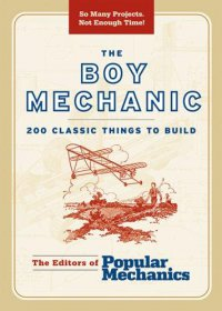 Cover image for Popular mechanics : : the boy mechanic : 200 classic things to build.