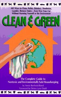 Cover image for Clean & green : : the complete guide to nontoxic and environmentally safe housekeeping