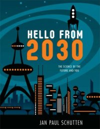 Cover image for Hello from 2030 : : the science of the future and you