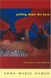 Cover image for Pulling down the barn : : memories of a rural childhood