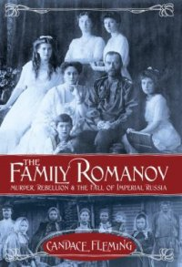 Cover image for The family Romanov : : murder, rebellion & the fall of Imperial Russia