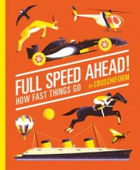 Cover image for Full speed ahead! : : how fast things go
