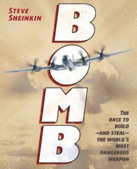 Cover image for Bomb : : the race to build and steal the world's most dangerous weapon