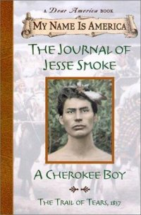 Cover image for The journal of Jesse Smoke : : a Cherokee boy