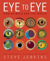 Cover image for Eye to eye : : how animals see the world