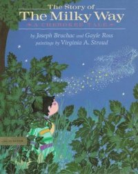 Cover image for The story of the Milky Way : : a Cherokee tale