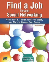 Cover image for Find a job through social networking : : use LinkedIn, Twitter, Facebook, blogs, and more to advance your career