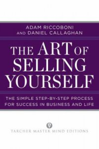 Cover image for The art of selling yourself : : the simple step-by-step process for success in business and life