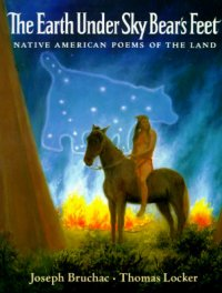 Cover image for The earth under Sky Bear's feet : : native American poems of the land