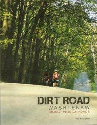 Cover image for Dirt road Washtenaw : : biking the back roads