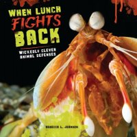 Cover image for When lunch fights back : : wickedly clever animal defenses