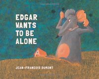 Cover image for Edgar wants to be alone