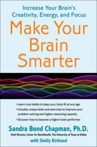 Cover image for Make your brain smarter : : increase your brain's creativity, energy, and focus