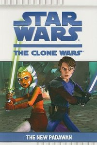 Cover image for Star Wars, the Clone Wars : : the new Padawan