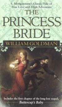 Cover image for The princess bride : : S. Morgenstern's classic tale of true love and high adventure