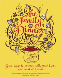 Cover image for The family dinner : : great ways to connect with your kids, one meal at a time