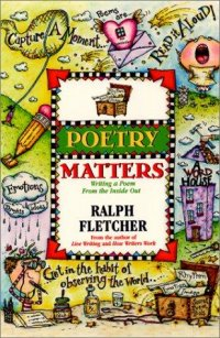 Cover image for Poetry matters : : writing a poem from the inside out