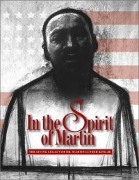Cover image for In the spirit of Martin : : the living legacy of Dr. Martin Luther King, Jr.