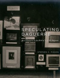 Cover image for Speculating Daguerre : : art and enterprise in the work of L.J.M. Daguerre