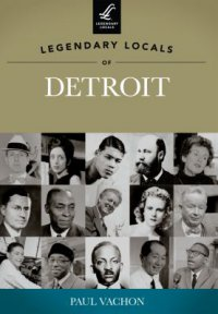 Cover image for Legendary locals of Detroit, Michigan