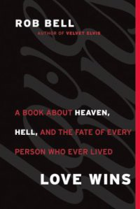 Cover image for Love wins : : a book about heaven, hell, and the fate of every person who ever lived