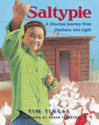 Cover image for Saltypie : : a Choctaw journey from darkness into light