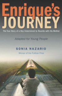 Cover image for Enrique's journey : : the true story of a boy determined to reunite with his mother
