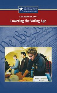 Cover image for Amendment XXVI : : lowering the voting age