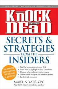 Cover image for Knock 'em dead : : secrets & strategies for success in an uncertain world : how to take control of your job search, career, and life!