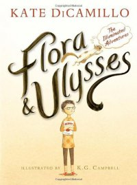 Cover image for Flora & Ulysses : : the illuminated adventures