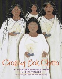 Cover image for Crossing Bok Chitto : : a Choctaw tale of friendship & freedom