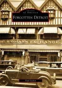 Cover image for Forgotten Detroit
