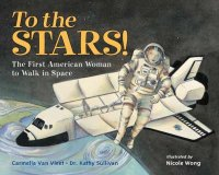 Cover image for To the stars! : : first American woman to walk in space