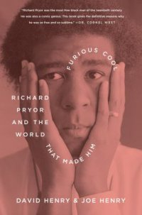 Cover image for Furious cool : : Richard Pryor and the world that made him