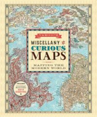 Cover image for Vargic's miscellany of curious maps : : mapping the modern world