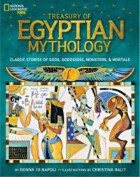 Cover image for Treasury of Egyptian mythology : : classic stories of gods, goddesses, monsters & mortals