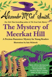 Cover image for The mystery of Meerkat Hill : : a Precious Ramotswe mystery for young readers