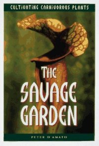 Cover image for The savage garden : : cultivating carnivorous plants