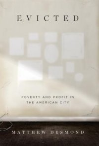 Cover image for Evicted : : poverty and profit in the American city