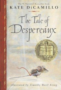 Cover image for The tale of Despereaux : : being the story of a mouse, a princess, some soup, and a spool of thread