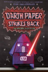 Cover image for Darth Paper strikes back : : an Origami Yoda book