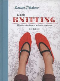 Cover image for Simple knitting : : quick-to-knit projects for stylish accessories